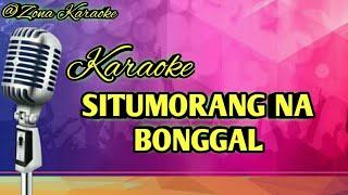 Download Lagu KARAOKE SITUMORANG NA BONGGAL mp3