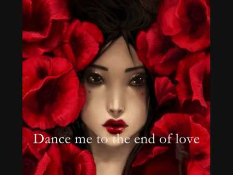 Dance me to the end of love with lyrics  Leonard Cohen