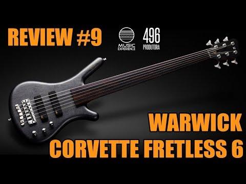 REVIEW #9 - WARWICK CORVETTE FRETLESS 6