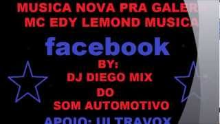 Baixar - Mc Edy Lemond Melo Do Facebook By Dj Diego Mix Do Som Automotivo Grátis