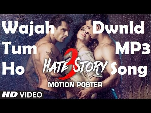 Download Free Mp3 Song | Wajah Tum Ho | Hate Story 3