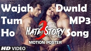 "Download the latest song ""wajah tum ho"" from sharman joshi-zareen khan starer upcoming bollywood movie ""hate story 3"" song: wajah ho album/movie: hate st..."
