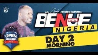 Open Heaven / BENUE, MAKURDI / Day 2 Morning Apostle Johnson Suleman