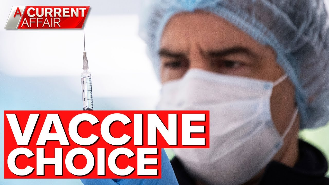 Aussies want the right to choose their COVID-19 vaccine | A Current Affair