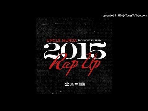 Uncle Murda - Rap Up 2015 Produced by REEFA