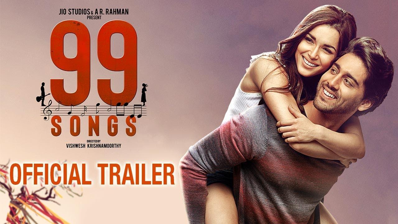 99 SONGS - Official Trailer | AR Rahman | Ehan Bhat | Edilsy | Lisa Ray |  Manisha Koirala - YouTube