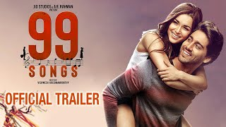 99 SONGS -  Official Trailer | AR Rahman | Ehan Bhat | Edilsy | Lisa Ray | Manisha Koirala