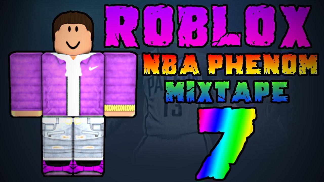 Roblox Nba Phenom Mixtape 7 By W2ck