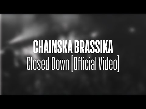 Chainska Brassika - Close Down [Official Video]