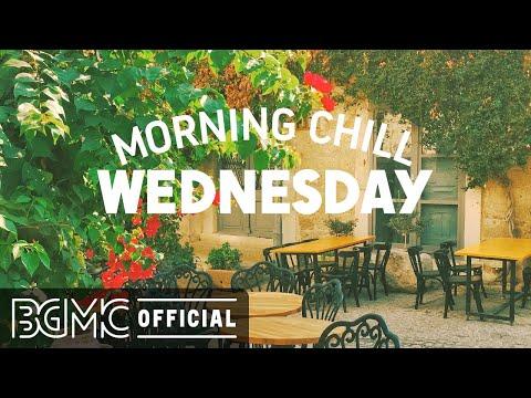 WEDNESDAY MORNING CHILL JAZZ: Elegant Coffee Jazz & Bossa Nova Music for Good Day