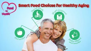 Smart Food Choices for Healthy Aging | FOOD FOR HEALTH