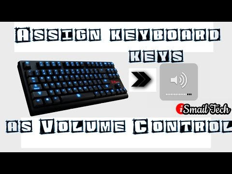How To Assign keyboard keys as Volume Control - 2017