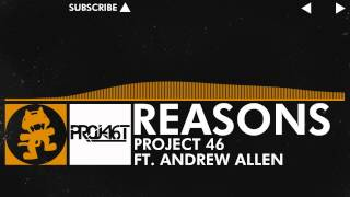[Progressive House] - Project 46 - Reasons (feat. Andrew Allen) [Monstercat Release]