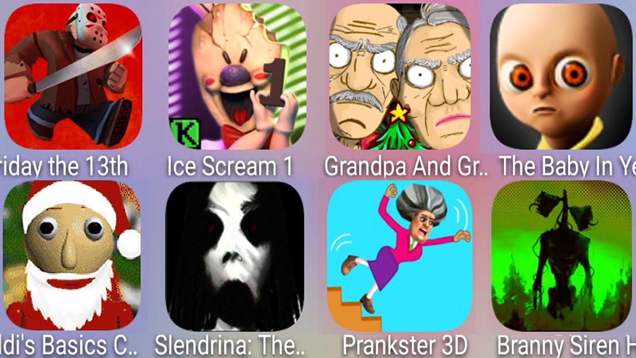 The Baby In Yellow,Slendrina,Prankster,Grandpa And Granny ,Santa Baldi',Ice Scream,Siren Head Branny