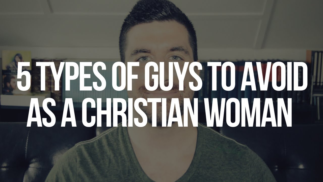 5 Types of Guys to Avoid as a Christian Woman