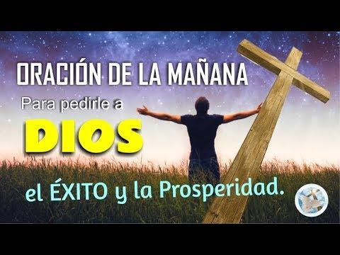 ORACIÓN DE LA MAÑANA PARA PEDIRLE A DIOS EL ÉXITO Y LA PROSPERIDAD