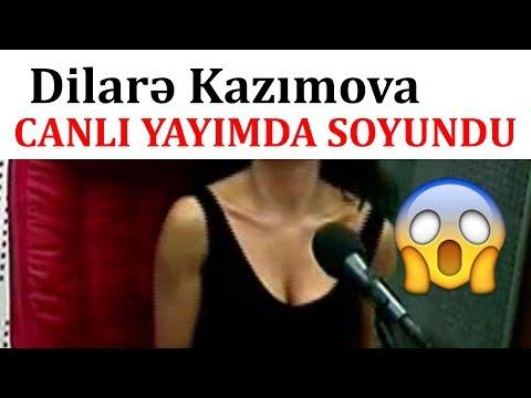 Dilare Kazimova Canli yayimda SOYUNDU