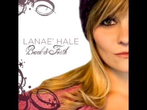 Back and Forth - Lanae Hale [LYRICS]