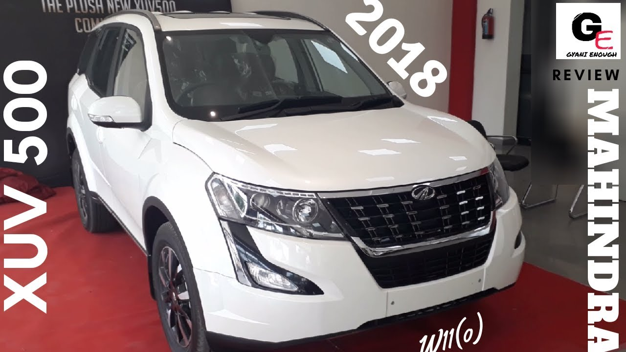 Mahindra Xuv 500 W11 O 2018 Most Detailed Review Features