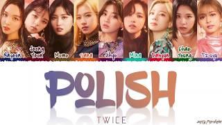 Download lagu TWICE (トゥワイス) - 'POLISH' Lyrics [Color Coded_Kan_Rom_Eng]
