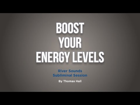 Boost Your Energy Levels - River Sounds Subliminal Session - By Thomas Hall