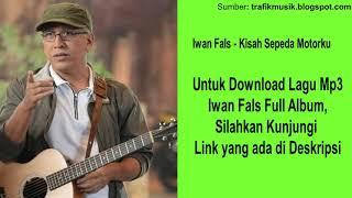 Kisah Sepeda Motorku - Iwan Fals [ Kualitas Tinggi ] - Download Full Album