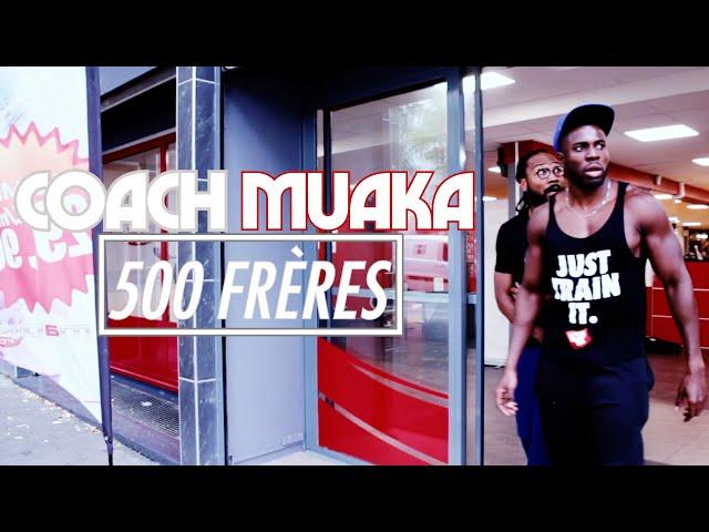 Coach Muaka Part En Live: 500 Frères