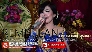 Rembulan Cipt Ipa Hadi Sasono Cover Diaz Ayu Shaka Trend Musik Live Perform MP3