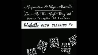 (1996) Rapination & Kym Mazelle - Love Me The Right Way [Danny Tenaglia International RMX]