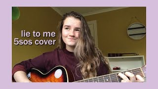 Lie To Me - 5SOS Cover (Acoustic)