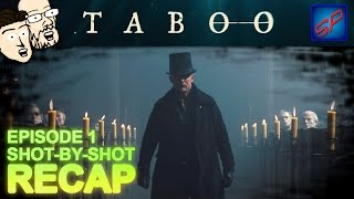 """Taboo Series Premiere s01e01 - """"Shovels and Keys"""" - Shot-by-Shot Recap, Review & Discussion"""