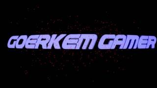 Intro für Goerkem Gamer warum geht ö nicht beim intro hoffe es gefällt dir