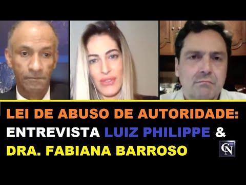 LEI DE ABUSO DE AUTORIDADE: ENTREVISTA COM LUIZ PHILIPPE DE O. E BRAGANÇA & DRA. FABIANA BARROSO
