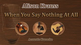 When You Say Nothing At All - Alison Krauss / Keith Whitley (Acoustic Karaoke)