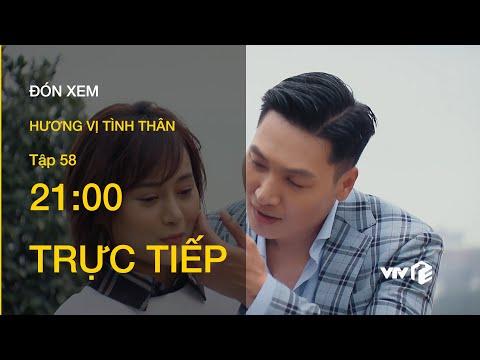 TRỰC TIẾP VTV1 | TẬP 58: Hương Vị Tình Thân - Nam không muốn chấp nhận tình cảm của Long