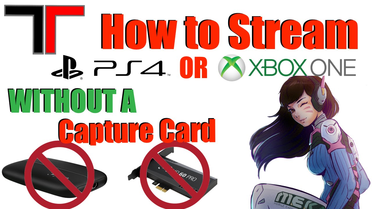 How to stream console games with no capture card youtube - How to stream console games ...