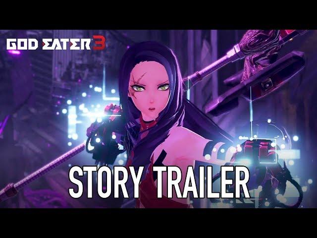 God Eater 3 - PS4/PC - Story Trailer