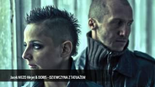 Jacek MEZO Mejer & DORIS - DZIEWCZYNA Z TATUAŻEM