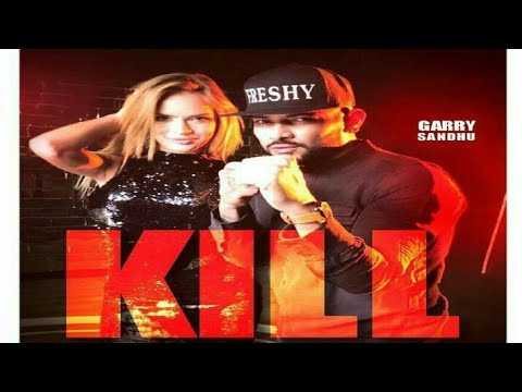 Kill: Garry Sandhu | WhatsApp Status | 30...