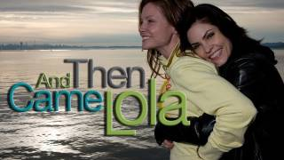 And Then Came Lola Trailer streaming