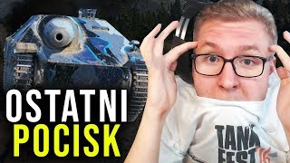 OSTATNI POCISK - World of Tanks