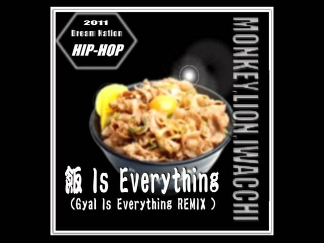Is Everything Monkey Lion Iwacchi Gyal Is Everything Remix
