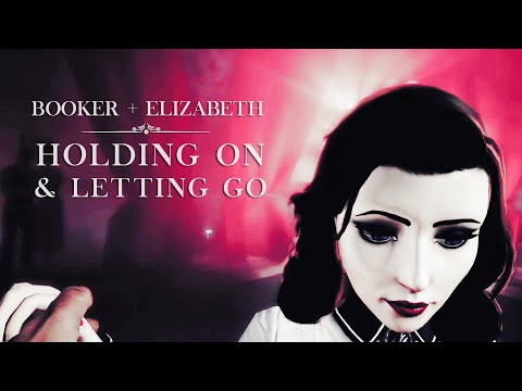 Booker & Elizabeth | Holding on and letting go (Bioshock Infinite)