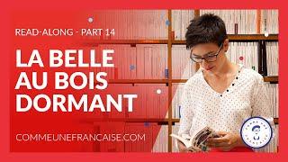 📖 👑 😴 Part 14 - La Belle au Bois dormant - [French Fairy Tale Read-Along Party]