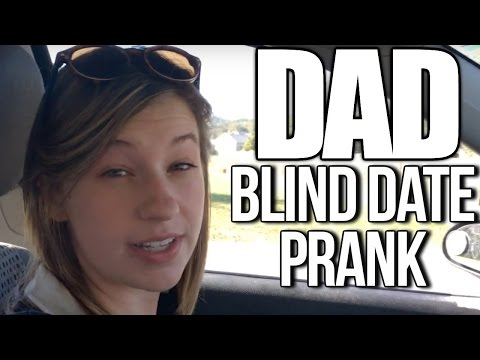 Bait and Switch Blind Date Prank! - DAD!!!