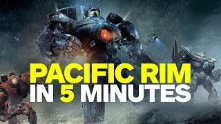 Pacific Rim Story in 5 Minutes