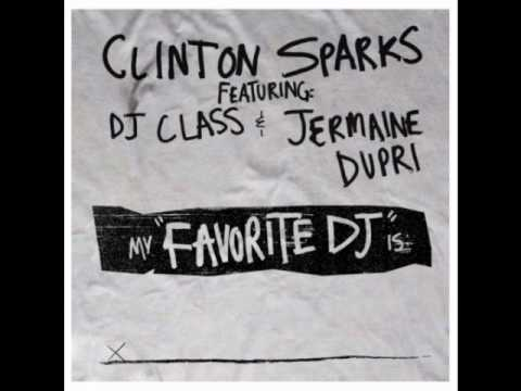 Clinton Sparks Ft Jermaine Dupri & DJ Class-Favorite DJ
