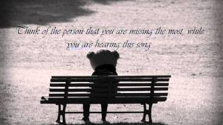 Hear this Song, if you´re missing somebody..