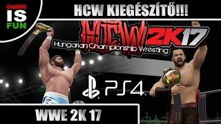 HCW KIEGÉSZÍTŐ A WWE 2K17-HEZ!!!