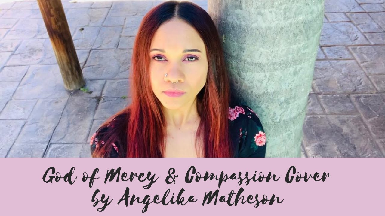 Download Giovanni Pergolosi (French Tune) - God Of Mercy & Compassion Cover | By Angelika Matheson